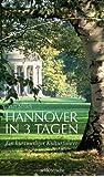 Hannover in 3 Tagen: Ein kurzweiliger Kulturführer