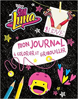 Soy Luna Mon Journal A Colorier Et Gribouiller Amazon Co Uk