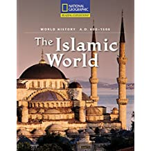 Reading Expeditions (World Studies: World History): The Islamic World (A.D. 600-1500)