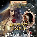 Beast Lord: Beauty and the Beast: Tangled Tales, Book 3 | Elizabeth Rose