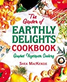 The Garden of Earthly Delights Cookbook, Shea MacKenzie, 089529530X