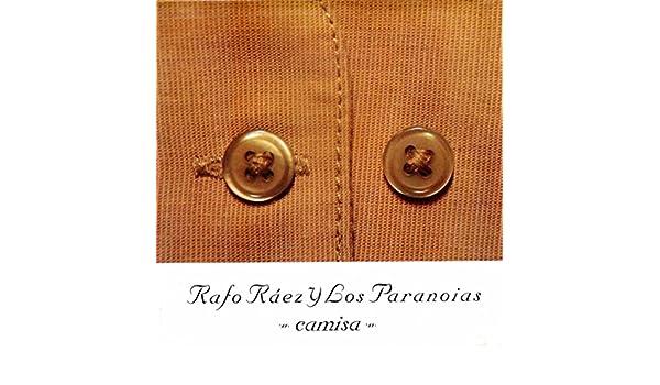 Camisa by Rafo Raez y los Paranoias on Amazon Music - Amazon.com 577449ad6e3