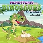 Prehistoric Dinosaur Adventure |  Jupiter Kids