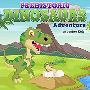 Prehistoric Dinosaur Adventure Audiobook