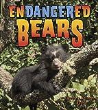 Endangered Bears (Earth's Endangered Animals)