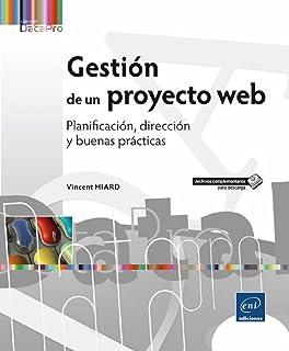 Gestión de un proyecto Web. Planificación, dirección y buenas prácticas