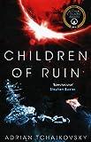 Children of Ruin: Children of Time Book 2