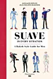 Suave in Every Situation: A Rakish Style Guide