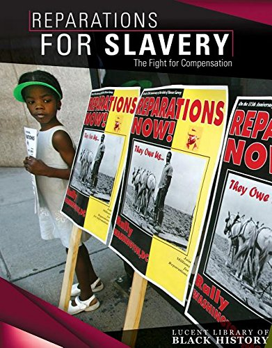 Reparations for Slavery: the Fight for Compensation (Lucent Library of Black History)