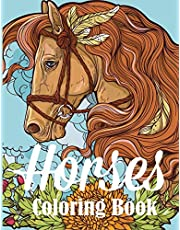 Horses Coloring Book: An Adult Coloring Book for Horse Lovers