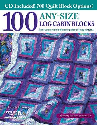 100 Any-Size Log Cabin Blocks with CD (Log Cabin Star Quilt)