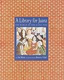 A Library for Juana, Pat Mora, 0375906436