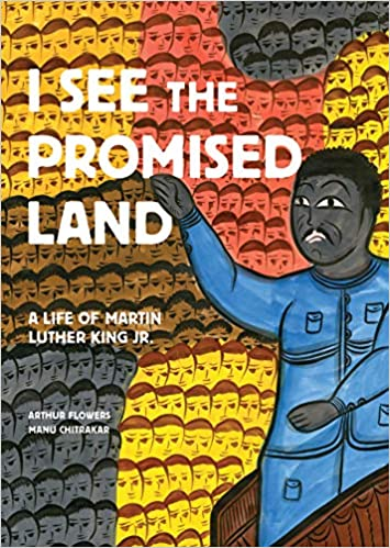 Amazon Com I See The Promised Land A Life Of Martin Luther King Jr