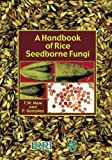 A Handbook of Rice Seedborne Fungi, Mew, T. W. and Gonzales, P., 1578082552