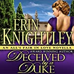 Deceived by a Duke: An All's Fair in Love Novella | Erin Knightley