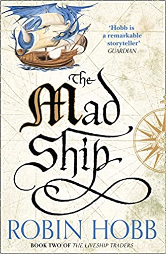 The Mad Ship (The Liveship Traders, Book 2): Amazon.co.uk: Hobb ...