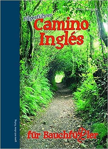 Camino Inglés Für Bauchfüßler Bauchfüßler Pilgerführer Amazonde
