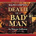 Death of a Bad Man Audiobook by Marcus Galloway Narrated by Jeffrey Brick