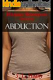 Abduction (Tentacles, Sensory Deprivation, Aliens) (Human Resources Book 1)