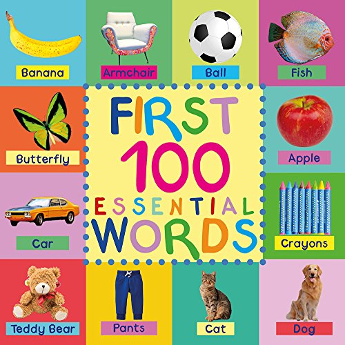 Kids Books: First 100 Essential Words: Childrens Books - Kids Books - Baby Book - Toddler Book - Childrens Book - Kids Book - Books For Kids - Baby Books - Kid Book - 100 Words - Word Book