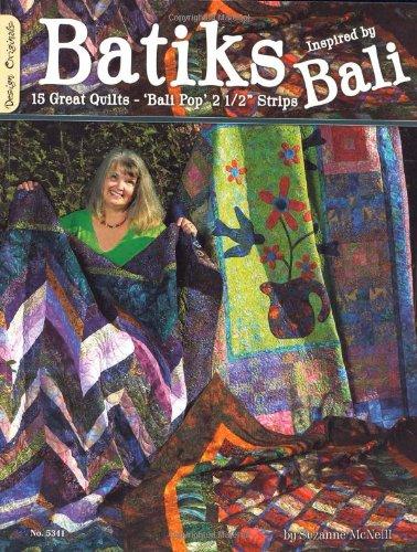 Batiks Inspired By Bali: 15 Great Quilts-Bali Pop Strips - Bali Comforter