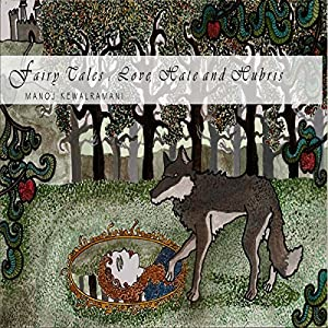Fairy Tales: Love, Hate and Hubris Audiobook