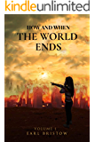 How and When the World Ends: An Ancient Jewish Idiom and Feast Reveals the Day (End of World Book 1)