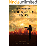 How and When the World Ends: An Ancient Jewish Idiom and Feast Reveals the Day (End of World Series Book 1)