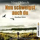 Nun schweigst auch du (John Benthien - Die Jahreszeiten-Reihe 5) Hörbuch von Nina Ohlandt Gesprochen von: Reinhard Kuhnert
