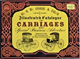 Illustrated Catalogue of Carriages and Special Business Advertiser, Cook, G. D., and Co. Staff, 0486223647