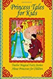 Princess Tales for Kids, Andrew Lang, 1466433744