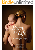 Born for Life: A Midwife's Story (English Edition)