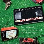 Retrograd: En forunderlig historie om en mand der bliver yngre | Torben Munksgaard