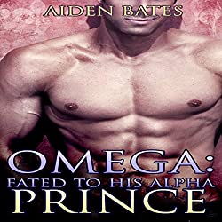 Omega: Fated to His Alpha Prince