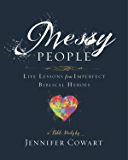 Messy People - Women's Bible Study Participant Workbook: Life Lessons from Imperfect Biblical Heroes
