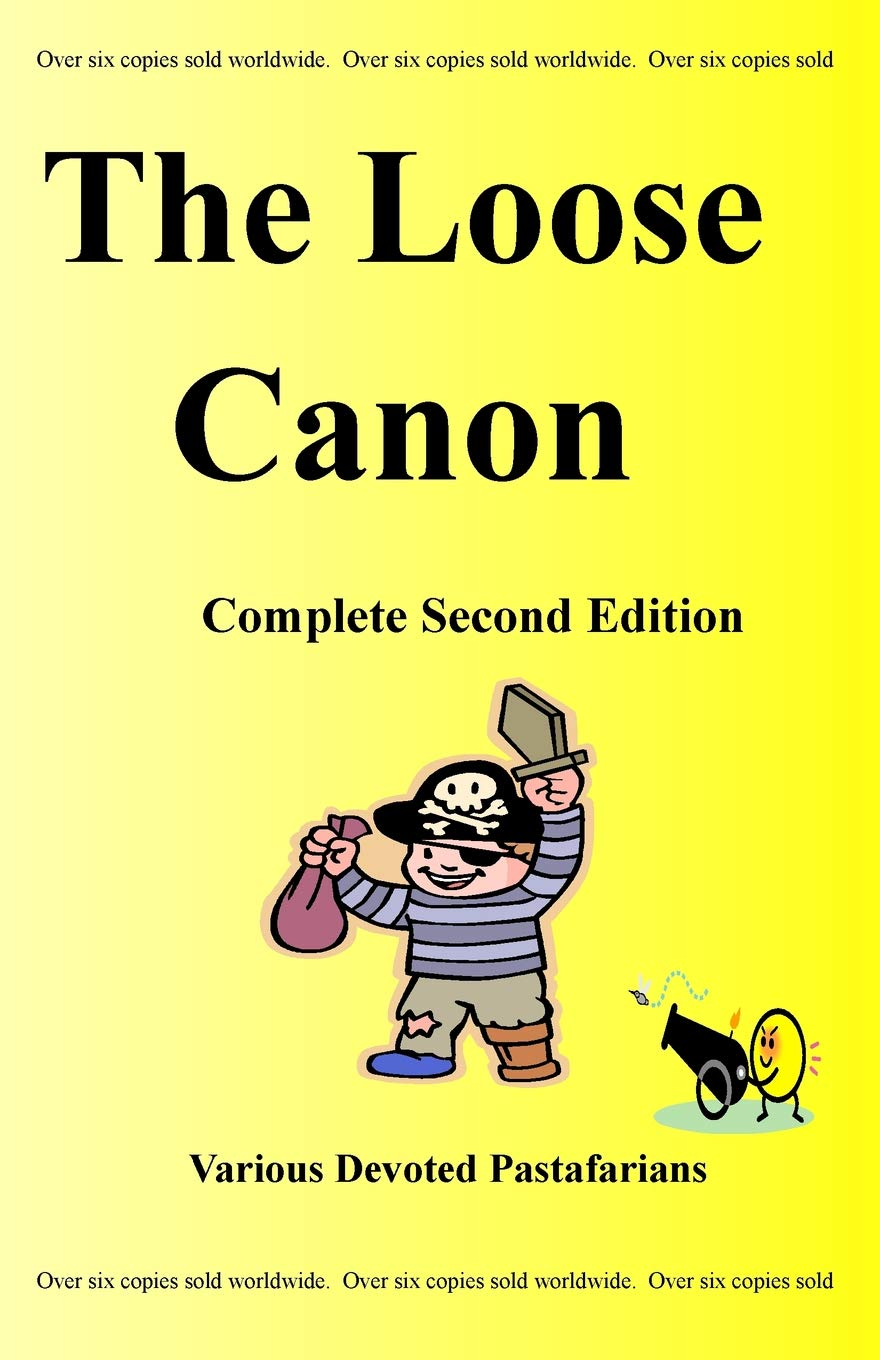The Loose Canon - A Holy Book of the Church of the Flying Spaghetti Monster