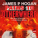 Paths to Otherwhere | James P. Hogan