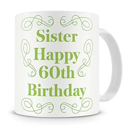 Sister Happy 60th Birthday Mug