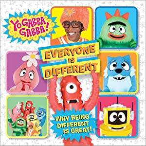 Everyone Is Different: Why Being Different Is Great! (Yo Gabba Gabba!)