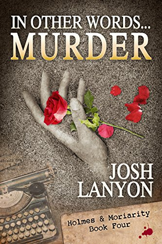 In Other Words... Murder: Holmes & Moriarity 4 by [Lanyon, Josh]