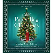 The Paper Bag Christmas: A Novel Audiobook by Kevin Alan Milne Narrated by Greg Baglia