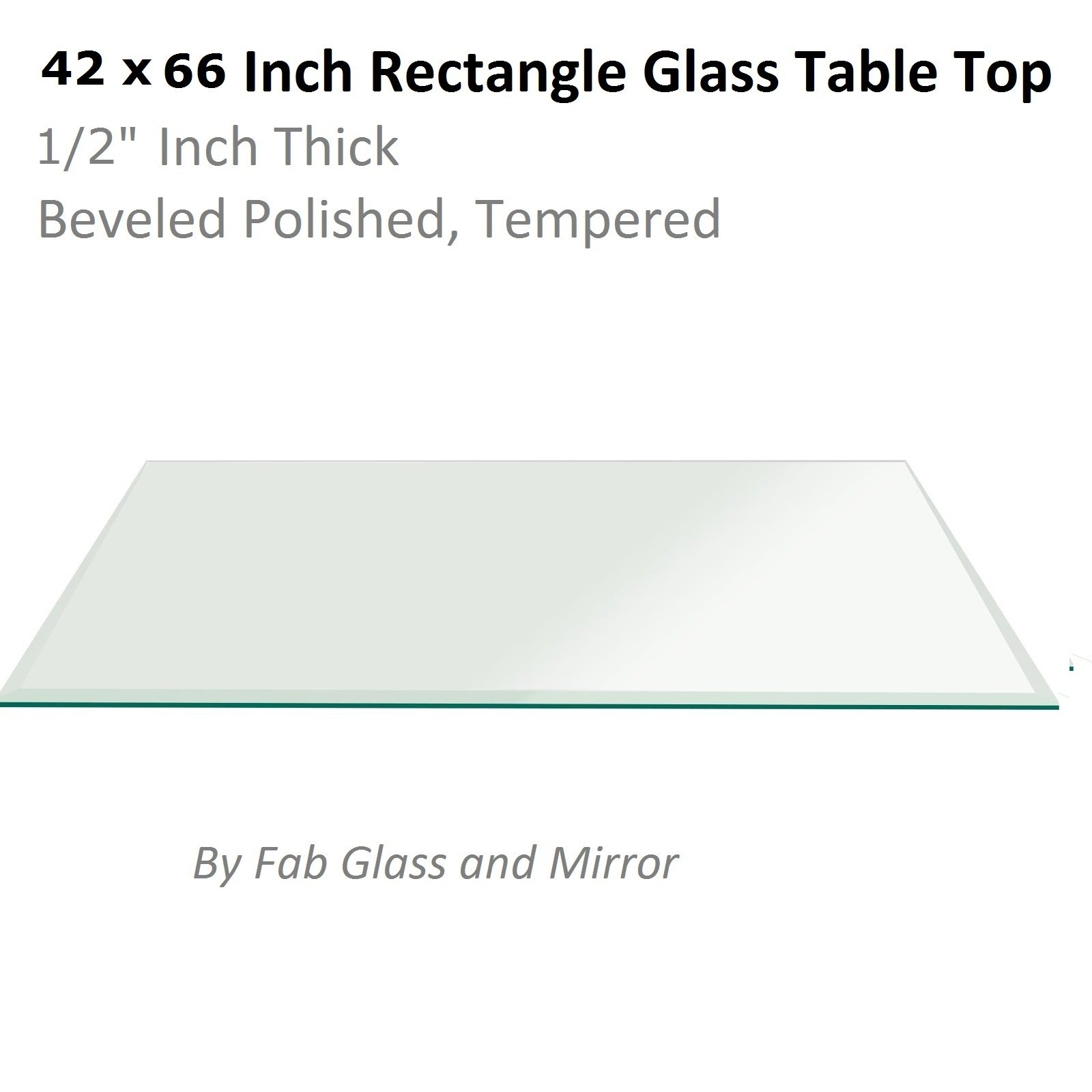 Fab Glass and Mirror Rectangle Glass 1/2'' Thick, Beveled Tempered Radius Corners, 42'' L x 66'' W