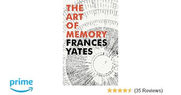 The Art of Memory: Frances Yates: 9781847922922: Amazon com
