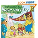 The Berenstain Bears Don't Pollute (Anymore) (Turtleback School & Library Binding Edition) (First Time Books)