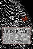 Spider Web, R. O. Palmer, 1463539320