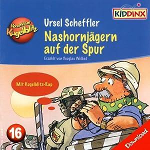 Nashornjägern auf der Spur (Kommissar Kugelblitz 16) Hörbuch