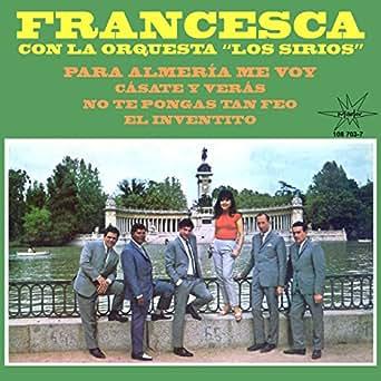 Amazon.com: No Te Pongas Tan Feo: Francesca Con La Orquesta ...