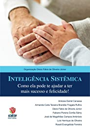 Inteligência Sistêmica: Como ela pode te ajudar a ter mais sucesso e felicidade!