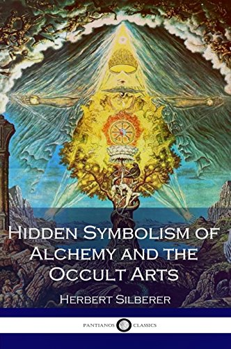Hidden symbolism of alchemy and the occult arts illustrated hidden symbolism of alchemy and the occult arts illustrated by silberer herbert fandeluxe Images