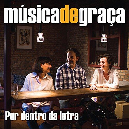 Amazon.com: Por dentro da letra: Música de Graça: MP3